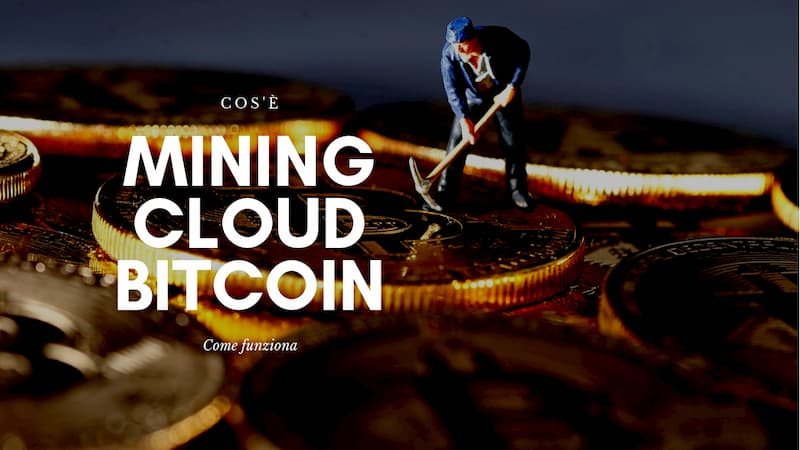 Mining Cloud Bitcoin cos'è e come funziona?