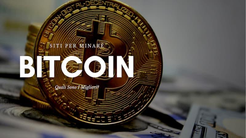 Siti per minare Bitcoin quali sono i migliori?